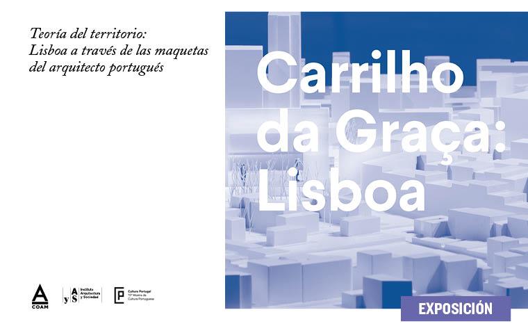 """Exposición Carrilho da Graça:""""Lisboa"""""""